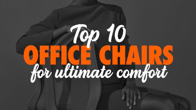 Top 10 Best Office Chairs for Maximum Comfort