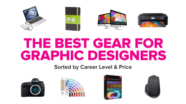 The Best Gear for Graphic Designers (Sorted by Career Level & Price)